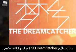 دانلود بازی The Dreamcatcher
