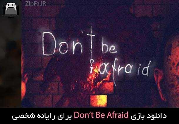 دانلود بازی Dont Be Afraid