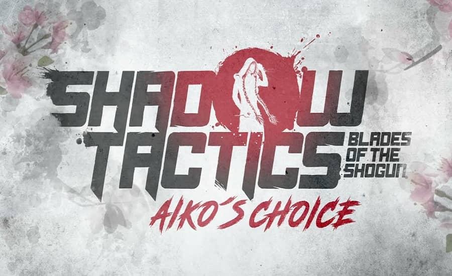 بازی Shadow Tactics: Blades of the Shogun – Aiko's Choice در دسامبر عرضه خواهد شد